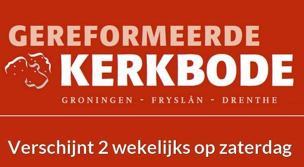 de Gereformeerde Kerkbode Groningen – Fryslân- Drenthe